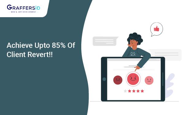 Achieve upto 85% of Client Revert
