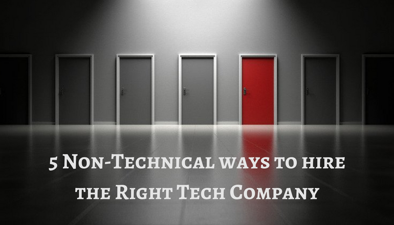 5 Non-Technical Ways To Test Tech Company to build your product!!