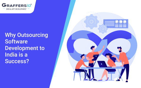 Why Outsourcing Software Development to India is a Success_
