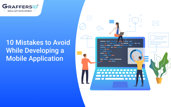 10 Mistakes to Avoid While Developing a Mobile Application