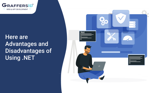 Here are Advantages and Disadvantages of Using .NET