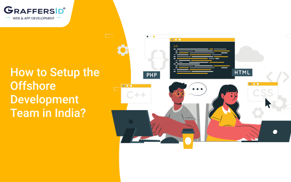 How to Setup the Offshore Development Team in India_