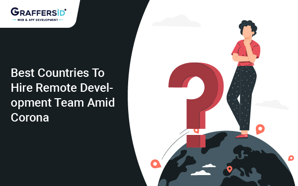 Best Countries to Hire Remote Development Team