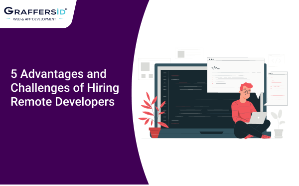 5 Advantages and Challenges of Hiring Remote Developers