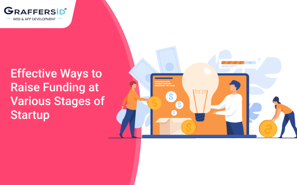 Effective Ways to Raise Funding at Various Stages of Startup