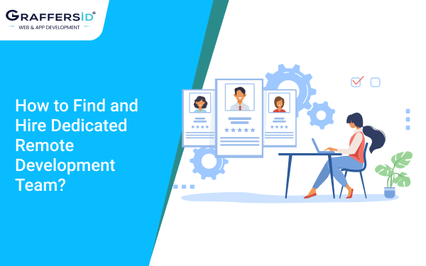 How to Find and Hire Dedicated Remote Development Team