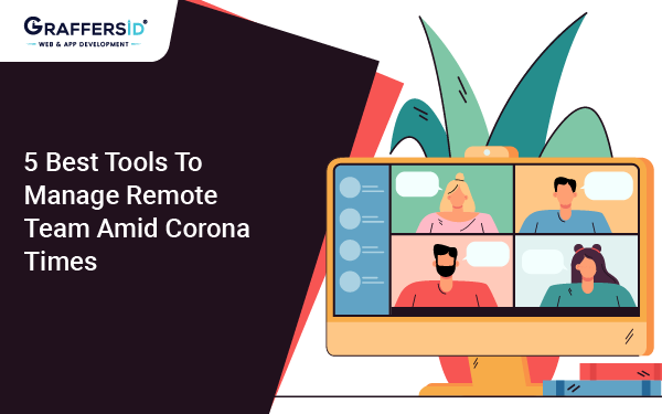 5 Best Tools to Manage Remote Team
