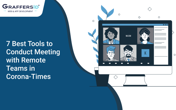 7 Best Tools to Conduct Meeting with Remote Teams in Corona-Times