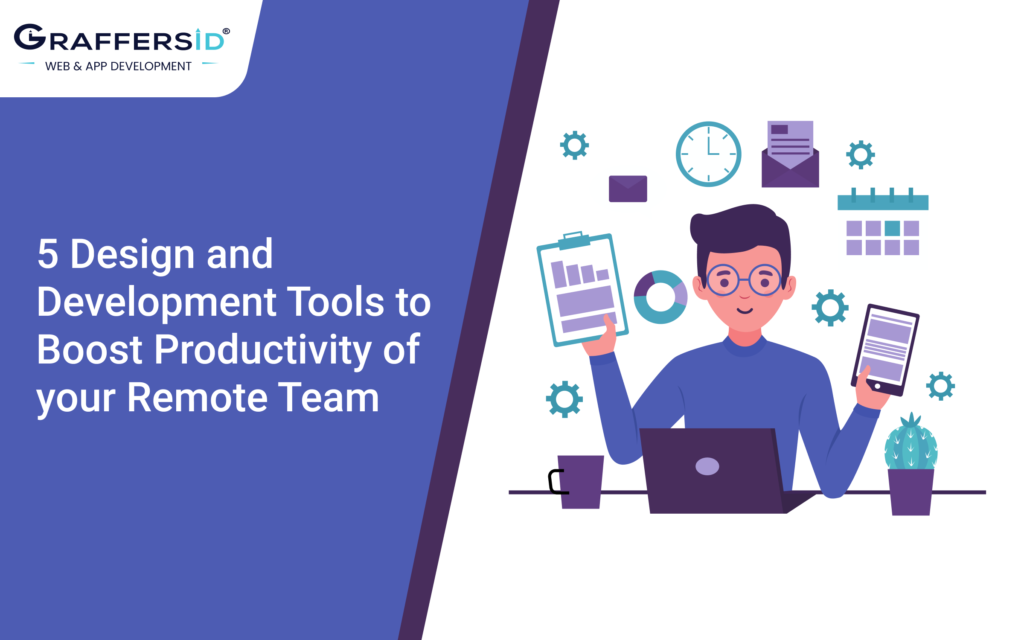 5 Design and Development Tools to Boost Productivity of your Remote Team