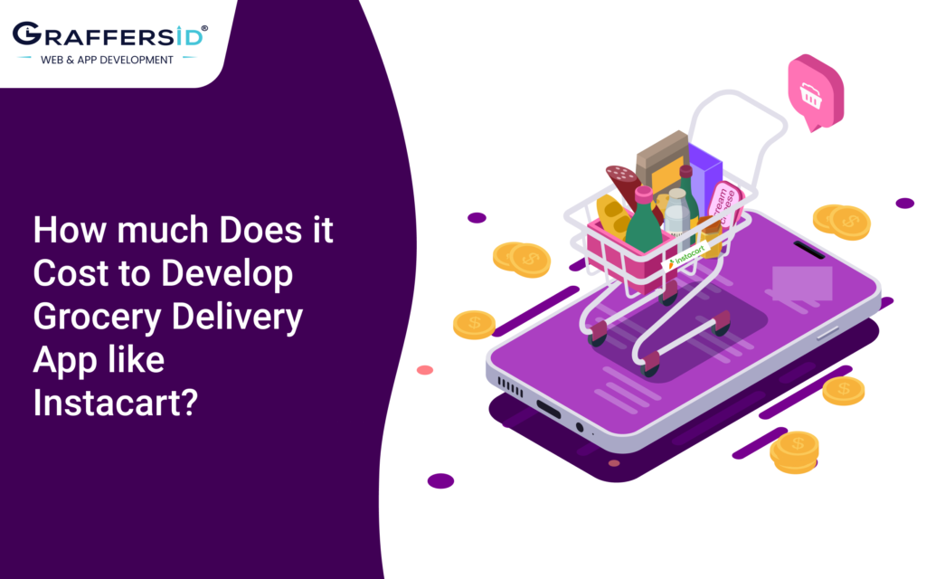 How much Does it Cost to Develop Grocery Delivery App like Instacart_