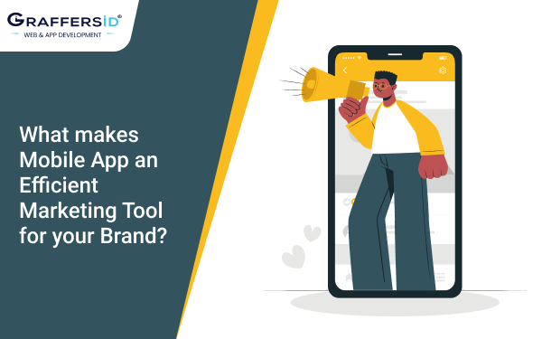 What makes Mobile App an Efficient Marketing Tool for your Brand?