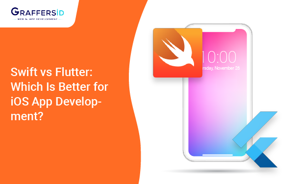 Swift vs Flutter Which is Better for iOS App Development