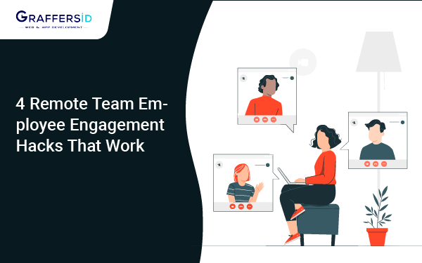 4 Remote Team Employee Engagement Hacks