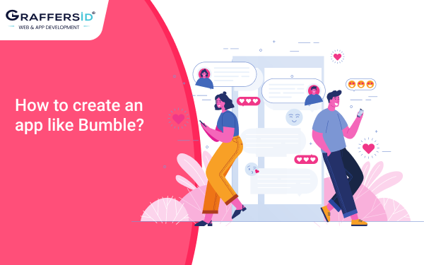 How to create an app like Bumble_