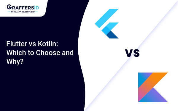 Flutter vs  Kotlin: Which to Choose and Why?