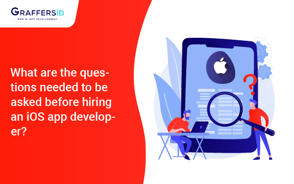 What are the questions needed to be asked before hiring an iOS app developer