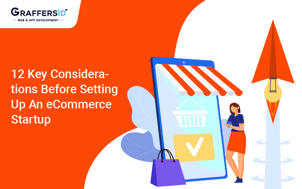 12 Key Considerations Before Setting Up an eCommerce Startup