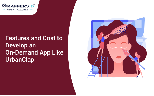 Develop an App like UrbanClap: Updated Features list and Cost