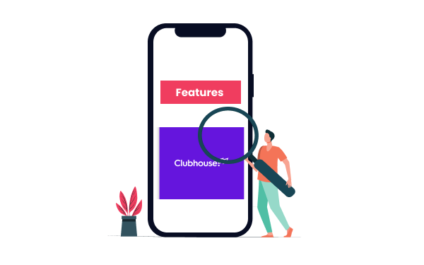 Common Features of Clubhouse App_