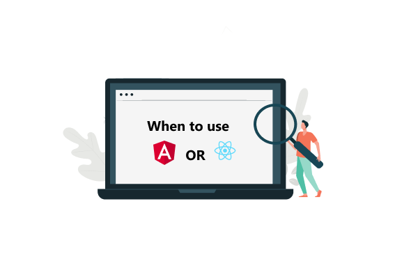 When to use React js or Angular js_