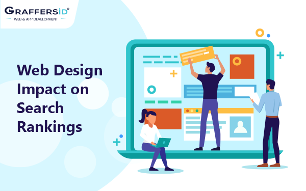 How Does Website Design Impact Your Search Rankings