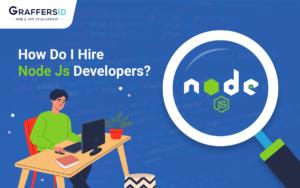How do I hire Nodejs Developers