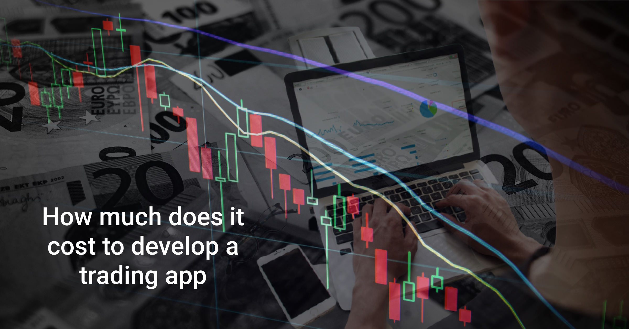 How Much Does It Cost To Build/Develop A Trading App