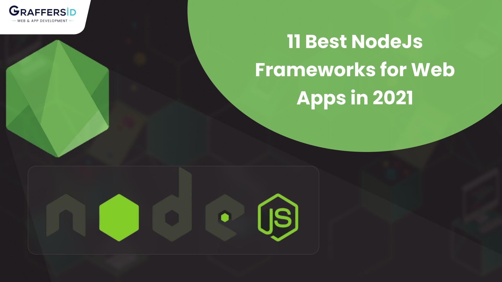 11 Best Nodejs Frameworks for Web Apps in 2021